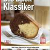 Die Back-Klassiker: Die 60 beliebtesten Rezepte