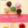 Cake-Pops: Sti(e)lvoll naschen