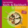 Das Genießer-Koch- & Backbuch für Diabetiker: Über 380 leckere Rezepte für jeden Tag